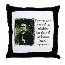 POE PERVERSENESS QUOTE Throw Pillow