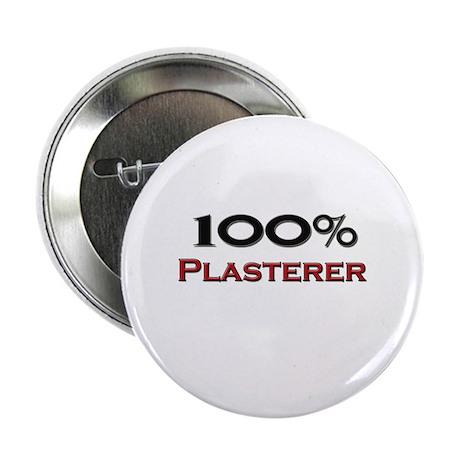 "100 Percent Plasterer 2.25"" Button"