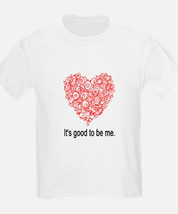 IT'S GOOD TO BE ME. T-Shirt