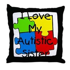 I Love My Autistic Sister Throw Pillow