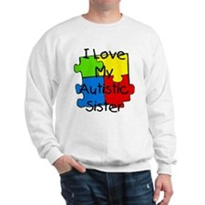 I Love My Autistic Sister Sweatshirt