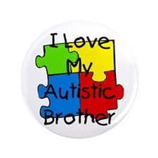"I Love My Autistic Brother 3.5"" Button (100 p"