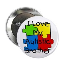 "I Love My Autistic Brother 2.25"" Button"