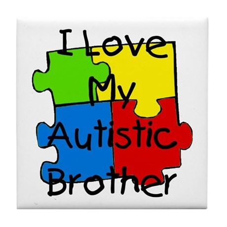 I Love My Autistic Brother Tile Coaster