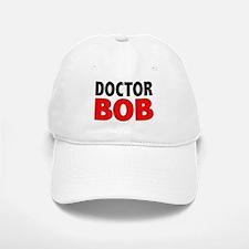 DOCTOR BOB Baseball Baseball Cap