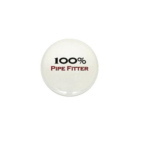 100 Percent Pipe Fitter Mini Button