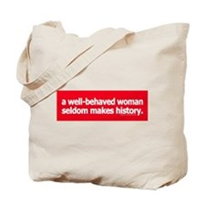 Well-behaved women ... Tote Bag