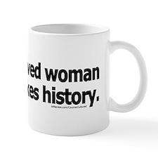 Well-behaved women ... Mug