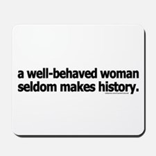 Well-behaved women ... Mousepad