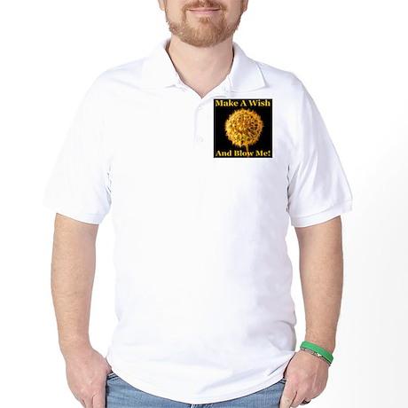 Make A Wish And Blow Me! Golf Shirt
