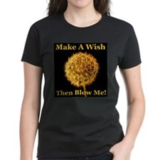 Make A Wish Then Blow Me! Tee
