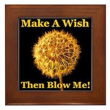 Make A Wish Then Blow Me! Framed Tile