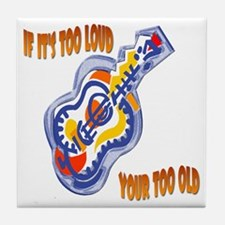 Too Loud / Too Old Tile Coaster