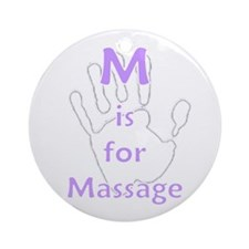 M is for Massage Ornament (Round)
