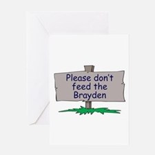 Please don't feed the Brayden Greeting Card