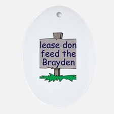 Please don't feed the Brayden Oval Ornament
