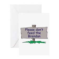 Please don't feed the Brendan Greeting Card