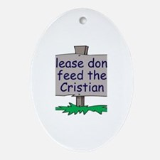 Please don't feed the Cristia Oval Ornament