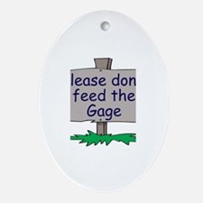 Please don't feed the Gage Oval Ornament