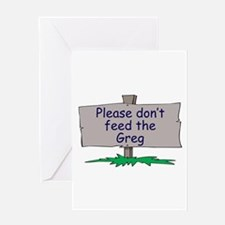 Please don't feed the Greg Greeting Card