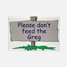 Please don't feed the Greg Rectangle Magnet