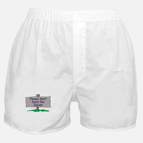 Please don't feed the Isaiah Boxer Shorts
