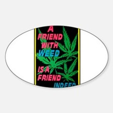 Friend With Weed Oval Decal