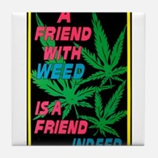 Friend With Weed Tile Coaster