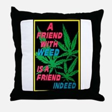 Friend With Weed Throw Pillow