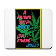 Friend With Weed Mousepad