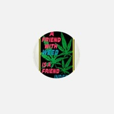 Friend With Weed Mini Button