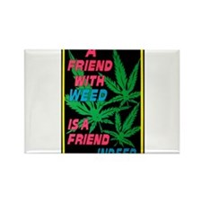 Friend With Weed Rectangle Magnet