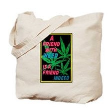 Friend With Weed Tote Bag