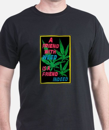 Friend With Weed T-Shirt