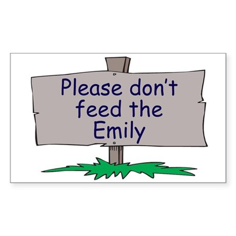 Please don't feed the Emily Rectangle Sticker
