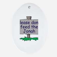 Please don't feed the Jonah Oval Ornament
