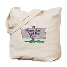 Please don't feed the Kevin Tote Bag
