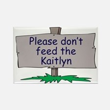 Please don't feed the Kaitlyn Rectangle Magnet