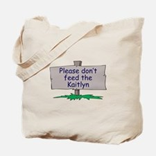 Please don't feed the Kaitlyn Tote Bag