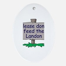 Please don't feed the Landon Oval Ornament