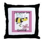 I'd Rather Bee Quilting Throw Pillow