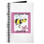 I'd Rather Bee Quilting Journal