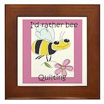 I'd Rather Bee Quilting Framed Tile
