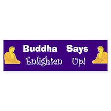Enlighten Up Bumper Bumper Sticker