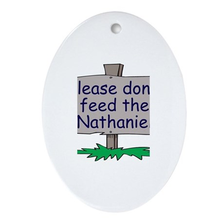 Please don't feed the Nathani Oval Ornament