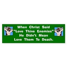 Love Thine Enemies Bumper Bumper Sticker