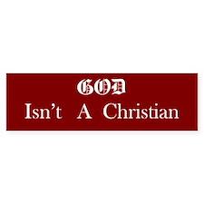 God Isn't Bumper Bumper Sticker