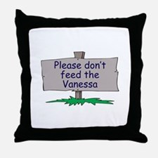 Please don't feed the Vanessa Throw Pillow