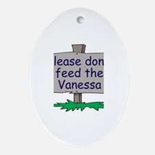 Please don't feed the Vanessa Oval Ornament
