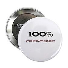 "100 Percent Otorhinolaryngologist 2.25"" Button"